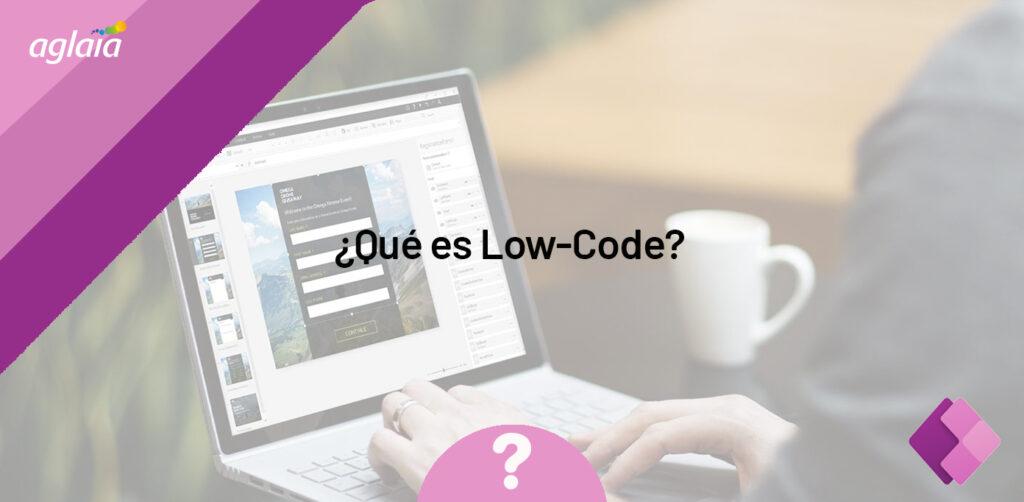 Qué es Low-Code
